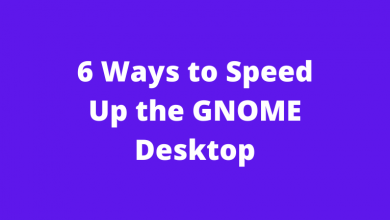 6 Ways to Speed Up the GNOME Desktop