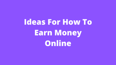 Ideas For How To Earn Money Online