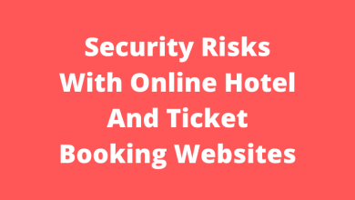 Security Risks With Online Hotel And Ticket Booking Websites