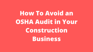 How To Avoid an OSHA Audit in Your Construction Business