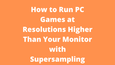 How to Run PC Games at Resolutions Higher Than Your Monitor with Supersampling