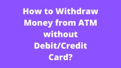 How to Withdraw Money from ATM without Debit/Credit Card?